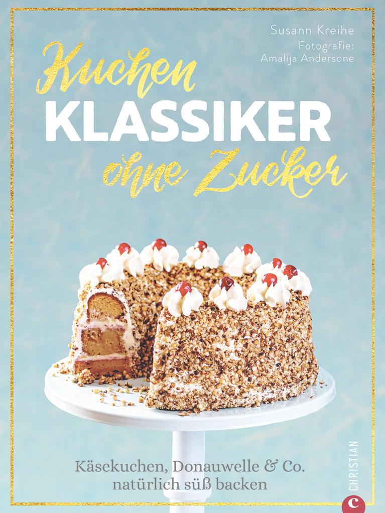 Kuchen Klassiker ohne Zucker